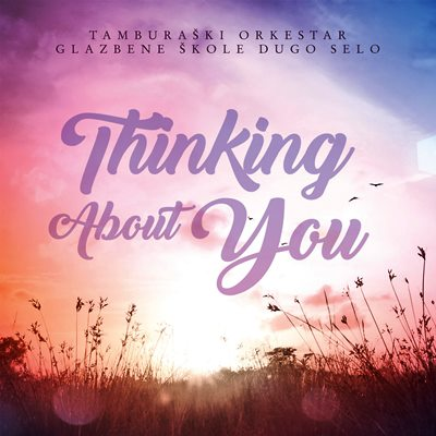"Novi album To Glazbene škole Dugo Selo ""Thinking About You"""