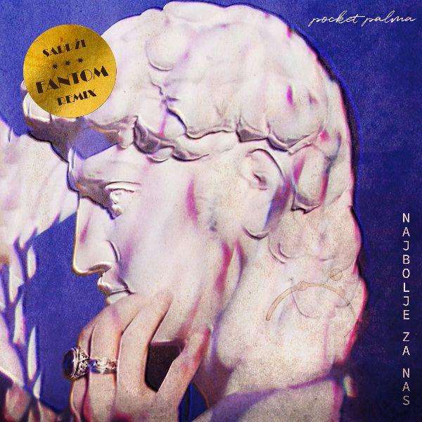 Pocket Palma - Najbolje Za Nas (Fantom Remix)