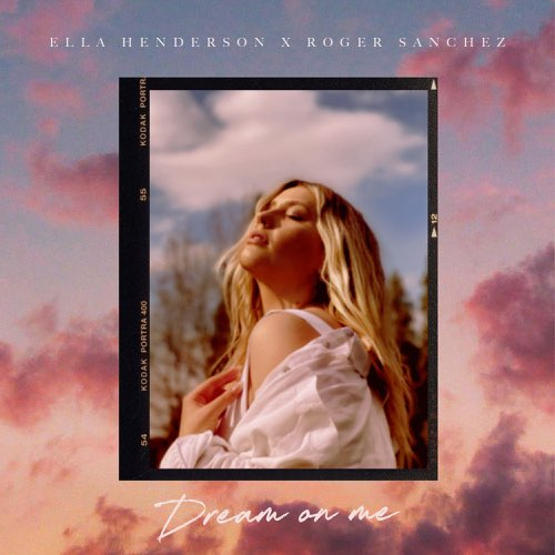 Ella Henderson Roger Sanchez Dream On Me