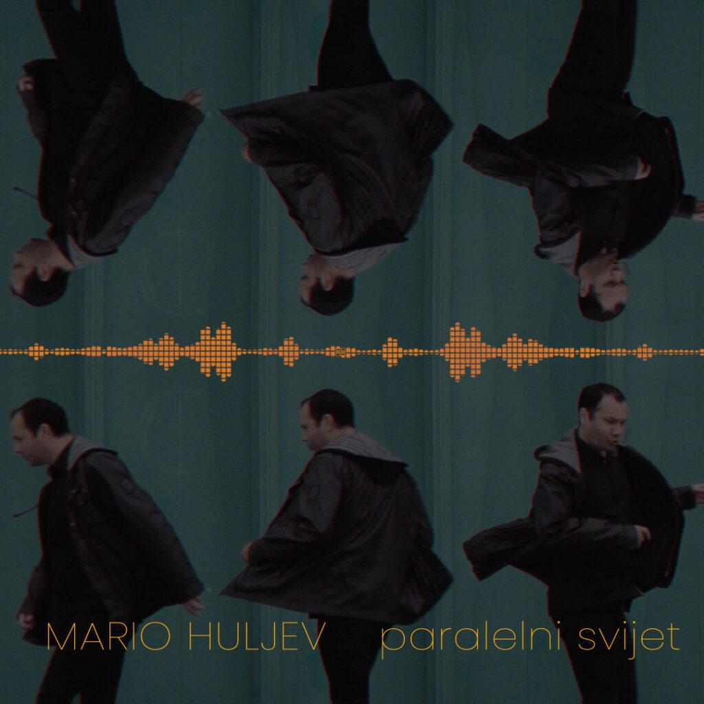 Mario Huljev - Paralelni Svijet