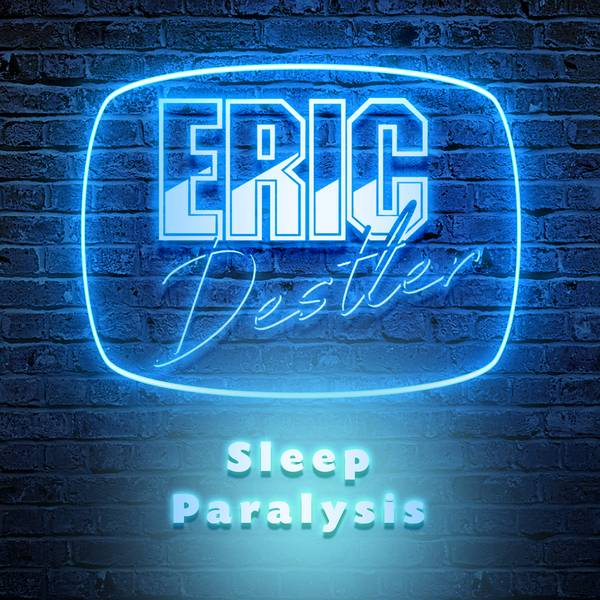 Eric Destler - Sleep Paralysis